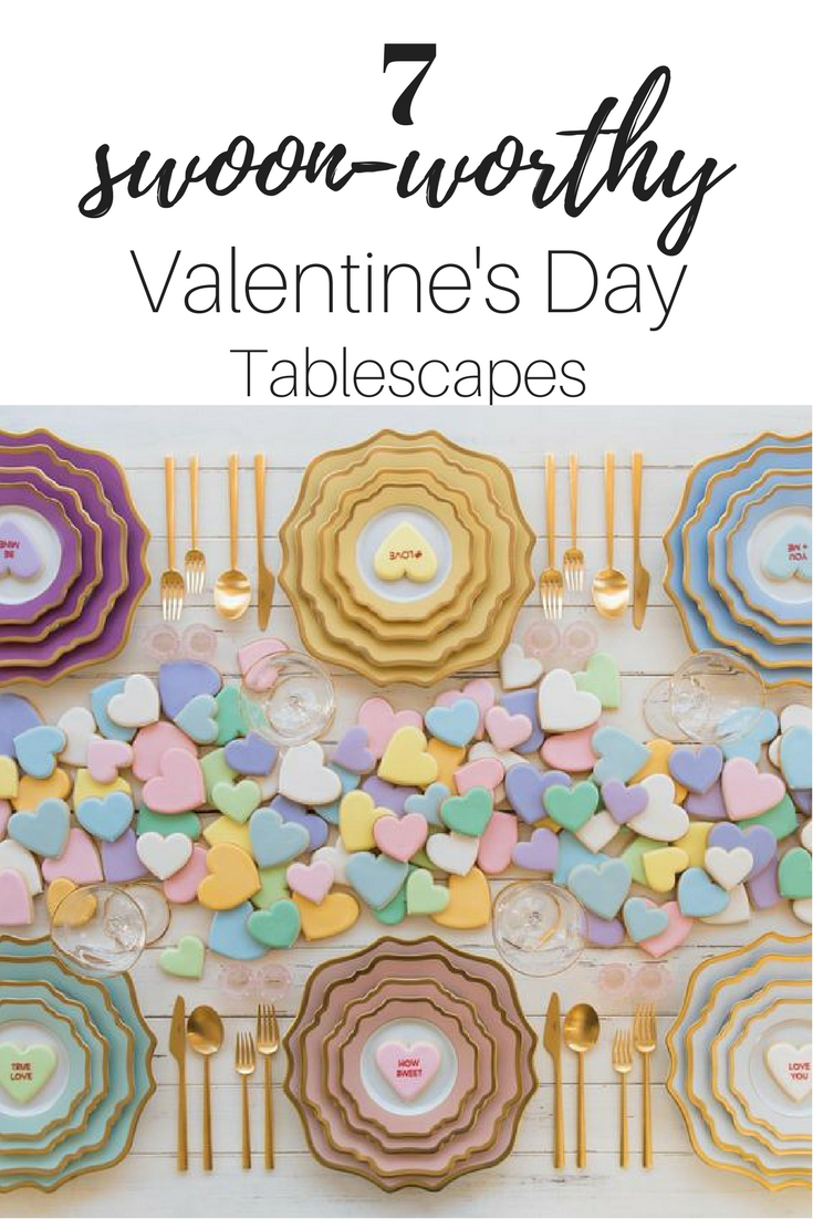7 swoon worthy valentine's day tablescapes